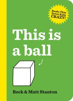 Books-That-Drive-Kids-Crazy-Book-1-This-is-a-Ball