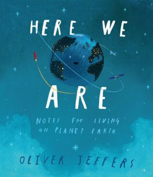 Here-We-Are-Notes-for-Living-on-Planet-Earth