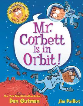 My-Weird-School-Graphic-Novel-Book-1-Mr-Corbett-is-in-Orbit