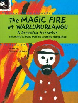 The-Magic-Fire-at-Warlukurlangu-A-Dreaming-Narrative